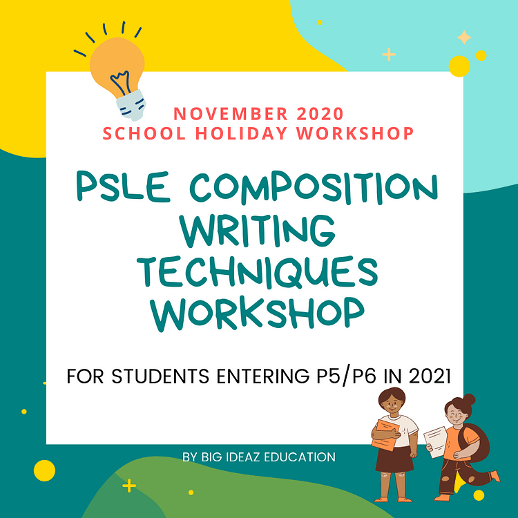PSLE Ccompo Writing Techniques Workshop